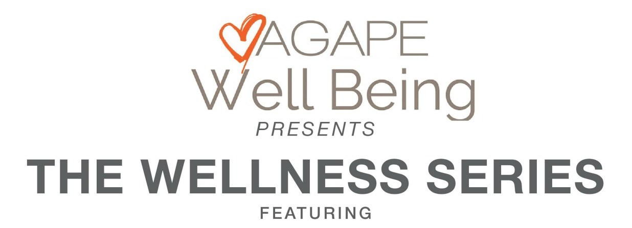 AGAPE Wellness Series