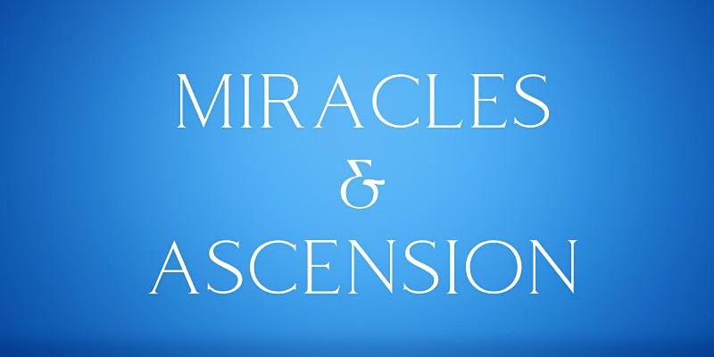 Miracles and Ascension Header